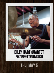 BILLY HART QUARTET May 5