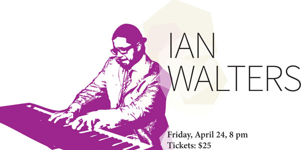 Ian Walters, Friday, April 24, 2015, 8 pm