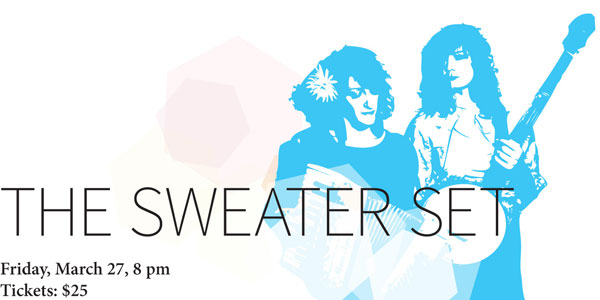 The Sweater Set, Friday, March 27, 2015, 8 pm